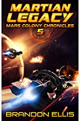 Martian Legacy (Mars Colony Chronicles Book 5) Kindle Edition