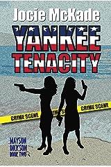 Yankee Tenacity (Mayson-Dickson Mystery Series Book 2) Kindle Edition