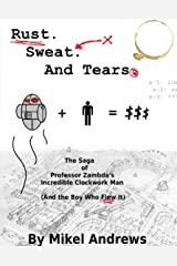 Rust, Sweat, and Tears Kindle Edition