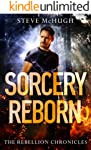 Sorcery Reborn (The Rebellion Chronicles Book 1) (English Edition)
