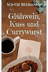 Glühwein, Kuss und Currywurst Kindle Ausgabe