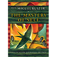 The Mastery of Self: A Toltec Guide to Personal Freedom (English Edition)