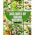 Salads: 365 Days of Salad Recipes: 365 Days of Salad Recipes (Salads, Salads Recipes, Salads to go, Salad Cookbook, Salads Re