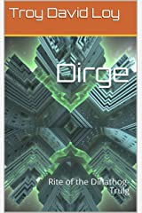 Dirge: Rite of the Dinathog-Trulg Kindle Edition