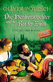 Die Henkerstochter und der Rat der Zwölf: Historischer Roman (Die Henkerstochter-Saga 7)