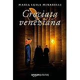 Crociata veneziana (Le indagini di Marco Pisani avogadore a Venezia Vol. 4) (Italian Edition)