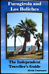 The Independent Traveller's Guide to Fuengirola and Los Boliches (The Independent Traveller's Guides Book 3) Kindle Edition