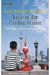Risse in der Großen Mauer: Gesichter eines neuen China Taschenbuch