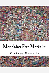 Mandalas For Marinke: A Collaborative Crochet Art Project to Raise Awareness About Depression, Suicide, and the Healing Power of Crafting Paperback