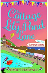 The Cottage on Lily Pond Lane-Part Two: Summer secrets Kindle Edition