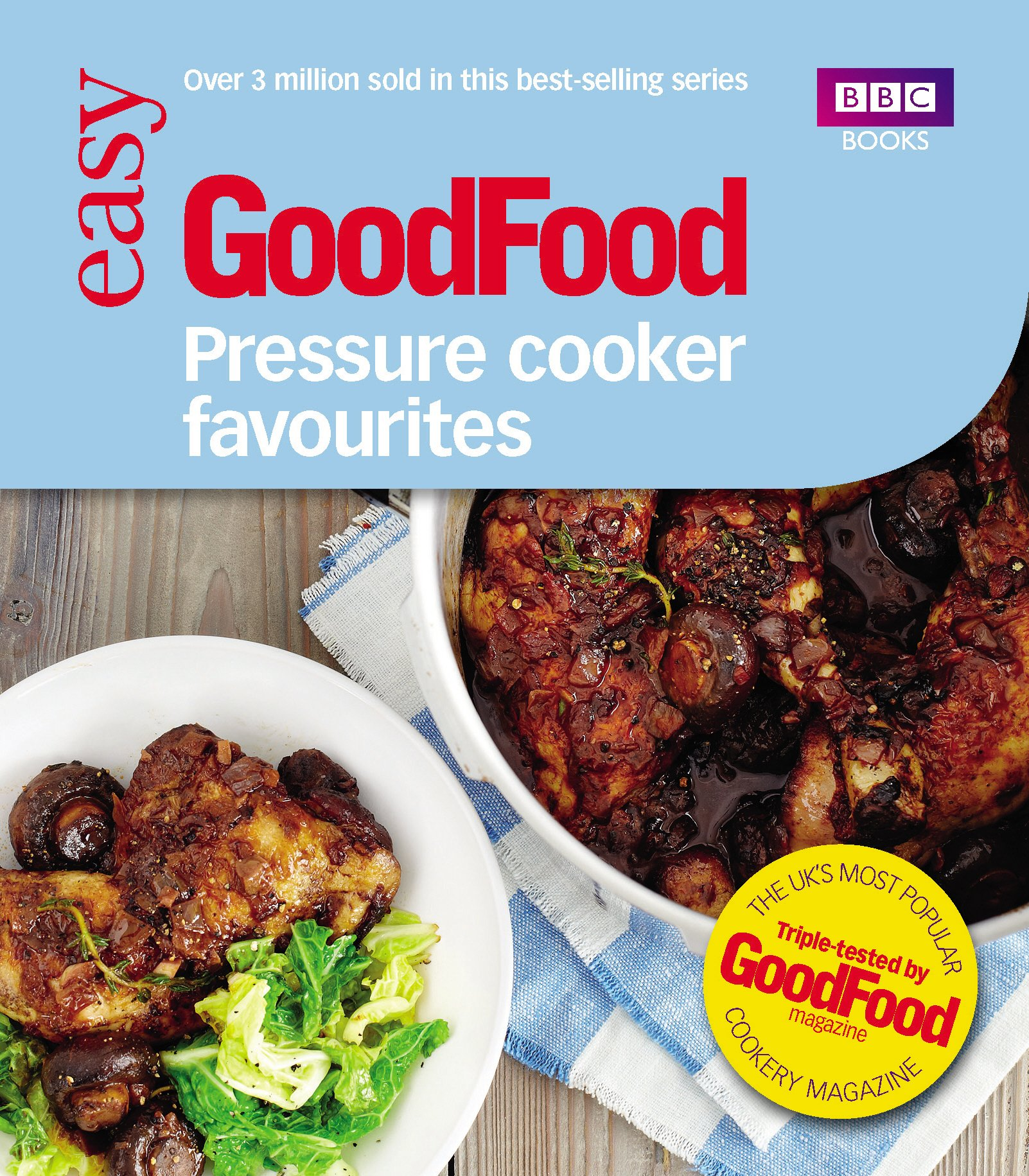 Good Food: Pressure Cooker Favourites 1