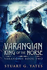King of the Norse (Varangian Book 2) Kindle Edition