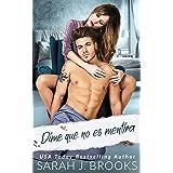 Dime que no es mentira: novela romántica contemporánea (Spanish Edition)