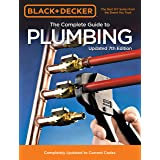 Black & Decker The Complete Guide to Plumbing Updated 7th Edition: Completely Updated to Current Codes (Black & Decker Comple