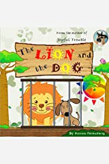 The Lion and the Dog (Animal Stories for Kids Book 2) Kindle Edition