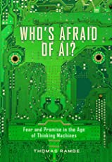 Who's Afraid of AI?: What to Fear and How to Love the Dawning Robot Age