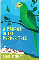 A Parrot in the Pepper Tree: A Sequel to Driving Over Lemons (Lemons Trilogy Book 2) Kindle Edition