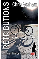 Retributions: Don't tell me it's another bloody e-mail (Lena's Friends Book 5) Kindle Edition