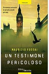 Un testimone pericoloso: Un thriller avvincente in cui nulla accade per caso Formato Kindle