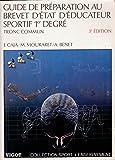 Guide de préparation au brevet d'Etat d'éducateur sportif. 1er degré, tronc commun