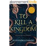To Kill a Kingdom: the dark and romantic YA fantasy for fans of Leigh Bardugo and Sarah J Maas (English Edition)
