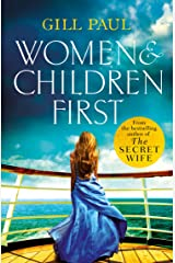 Women and Children First: Bravery, love and fate: the untold story of the doomed Titanic Kindle Edition