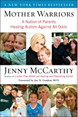 Mother Warriors: A Nation of Parents Healing Autism Against All Odds Paperback