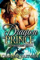 Dragon Prince (The Bride Hunt Book 6) Kindle Edition