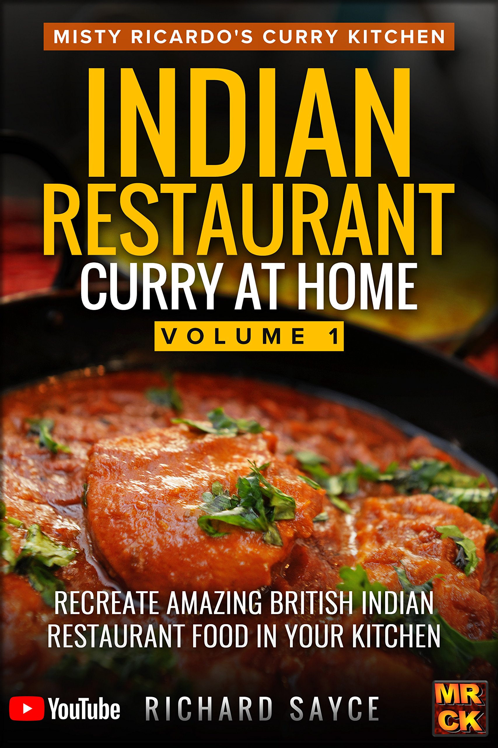 Indian Restaurant Curry at Home Volume 1: Misty Ricardo's Curry Kitchen 8