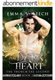 The Dark Heart (The French Fae Legend Book 2) (English Edition)