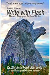 Write with Flash: Memoir, Biography, Fact and Fiction Kindle Edition