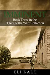 "Imminent: Book Three in the ""Faces of the War"" Collection Kindle Edition"