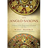 The Anglo-saxons: A History of the Beginnings of England: 400 1066