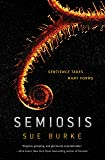 Semiosis: A Novel (Semiosis Duology)
