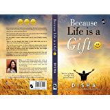 Because Life is a Gift :): Stories of hope, courage and perseverance