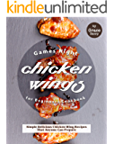 Games Night Chicken Wings for Beginners Cookbook: Simple Delicious Chicken Wing Recipes That Anyone Can Prepare