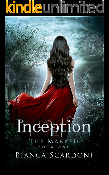 Inception A Dark Paranormal Romance The Marked Saga Book 1 Ebook Scardoni Bianca Amazon Co Uk Kindle Store