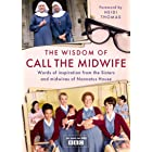 The Wisdom of Call The Midwife: Words of inspiration from the Sisters and midwives of Nonnatus House (English Edition)
