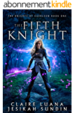The Fifth Knight: An Arthurian Legend Fantasy (The Knights of Caerleon series Book 1) (English Edition)