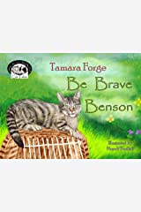 Be Brave Benson (Tojo and Nelly's Cat Tales Book 5) Kindle Edition