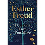 I Couldn't Love You More: Esther Freud (English Edition)