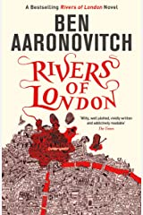 Rivers of London: The First Rivers of London novel (A Rivers of London novel Book 1) Kindle Edition