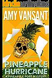 Pineapple Hurricane: A Pineapple Port Mystery: Book Eleven (Pineapple Port Mysteries 11)