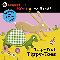 Trip-Trot Tippy-Toes: Ladybird I'm Ready to Read: A Rhythm and Rhyme Storybook (Ladybird Im Ready to Read)