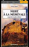Mort à la médiévale: Lagarde enquête