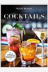 Cocktails: Über 1000 Drinks mit und ohne Alkohol - Erweiterte Neuausgabe des Standardwerks Kindle Ausgabe