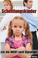 Scheidungskinder: Ich bin nicht euer Eigentum! Kindle Ausgabe