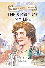 The Story of My Life- Helen Keller: Illustrated Classics_ Hardcover