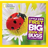 Little Kids First Big Book of Bugs (National Geographic Kids)