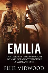 Emilia: The darkest days in history of Nazi Germany through a woman's eyes (Women and the Holocaust Book 1) Kindle Edition